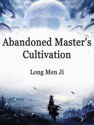 Abandoned Master's Cultivation