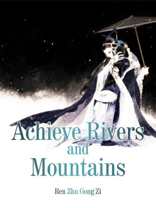 Achieve Rivers and Mountains