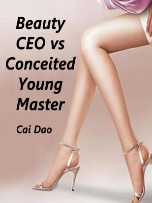 Beauty CEO vs Conceited Young Master
