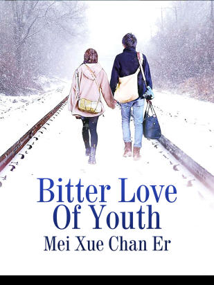 Bitter Love Of Youth