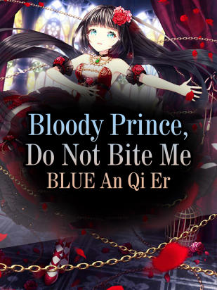 Bloody Prince, Do Not Bite Me