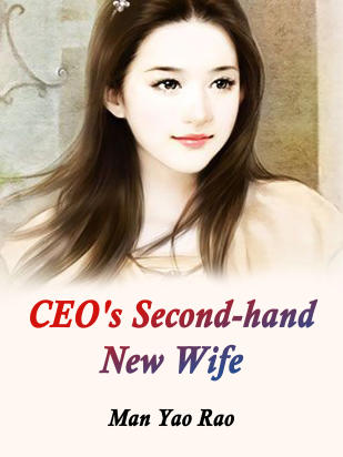 CEO's Second-hand New Wife
