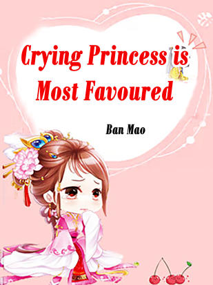 Crying Princess is Most Favoured