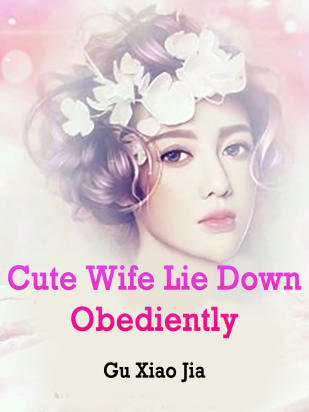 Cute Wife, Lie Down Obediently