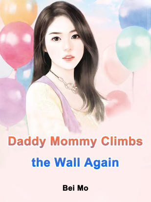 Daddy, Mommy Climbs the Wall Again