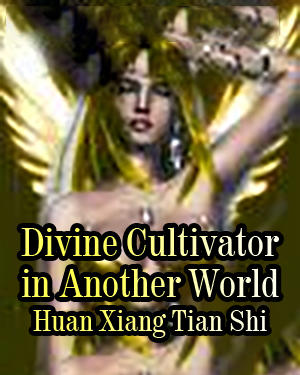 Divine Cultivator in Another World