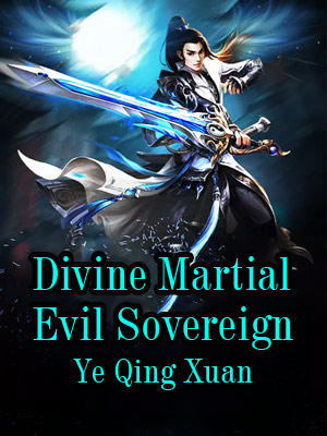 Divine Martial Evil Sovereign
