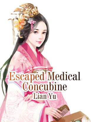 Escaped Medical Concubine
