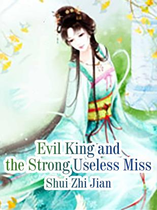 Evil King and the Strong Useless Miss
