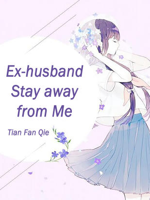 Ex-husband, Stay away from Me