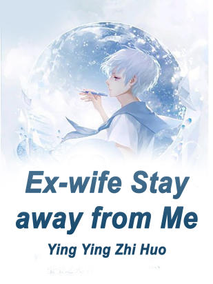 Ex-wife, Stay away from Me