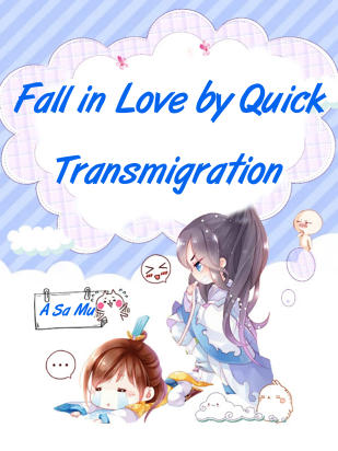 Fall in Love by Quick Transmigration?