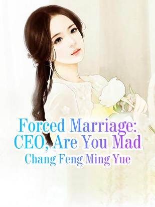 Forced Marriage: CEO, Are You Mad