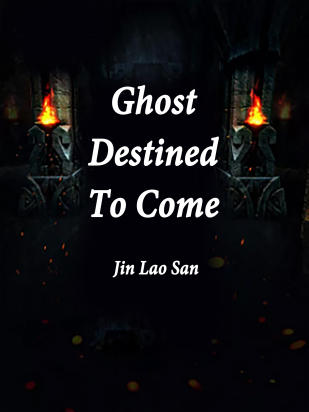 Ghost Destined To Come