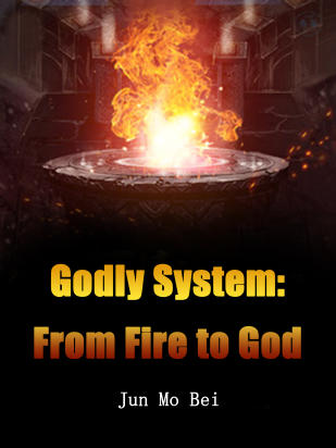 Godly System: From Fire to God