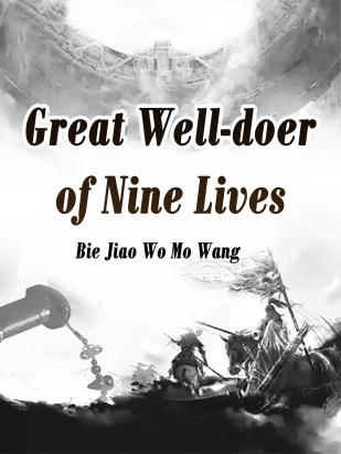 Great Well-doer of Nine Lives