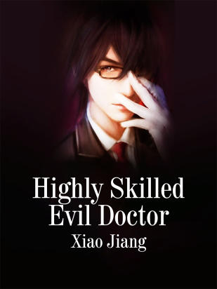 Highly Skilled Evil Doctor