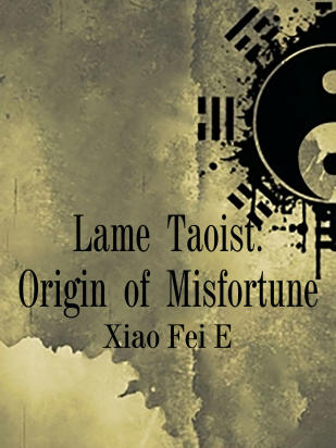 Lame Taoist: Origin of Misfortune