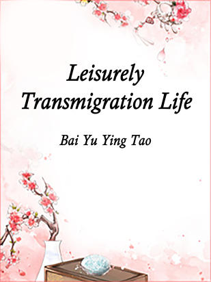 Leisurely Transmigration Life