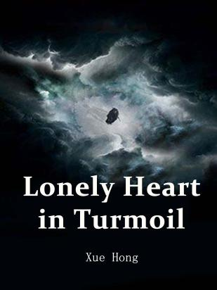 Lonely Heart in Turmoil