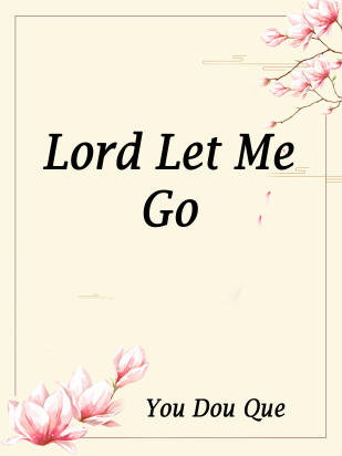 Lord, Let Me Go