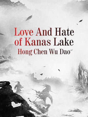 Love And Hate of Kanas Lake