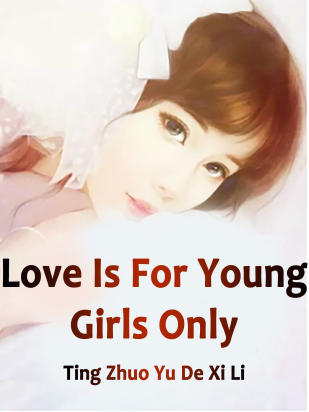 Love Is For Young Girls Only
