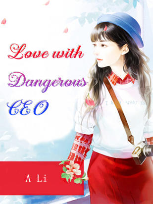 Love with Dangerous CEO