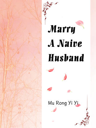 Marry A Naive Husband