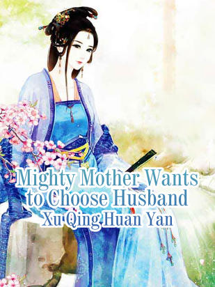Mighty Mother Wants to Choose Husband