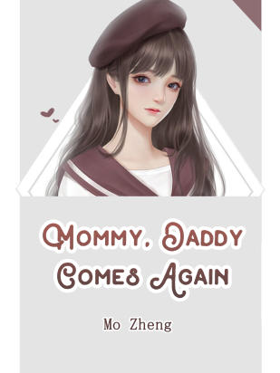 Mommy, Daddy Comes Again