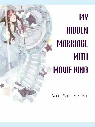 My Hidden Marriage with Movie King