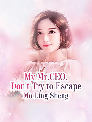 My Mr.CEO, Don't Try to Escape