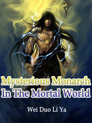 Mysterious Monarch In The Mortal World