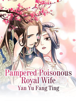 Pampered Poisonous Royal Wife