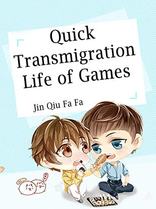 Quick Transmigration: Life of Games