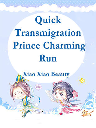 Quick Transmigration: Prince Charming, Run!