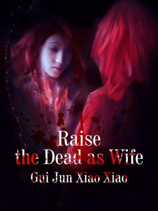 Raise the Dead as Wife