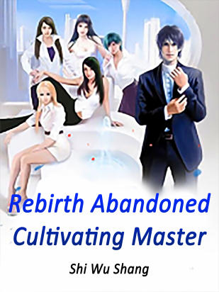 Rebirth: Abandoned Cultivating Master