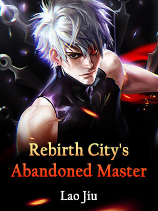 Rebirth: City's Abandoned Master