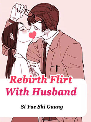 Rebirth: Flirt With Husband