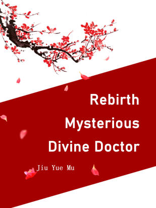 Rebirth: Mysterious Divine Doctor