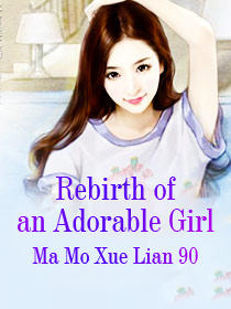 Rebirth of an Adorable Girl