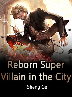 Reborn Super Villain in the City
