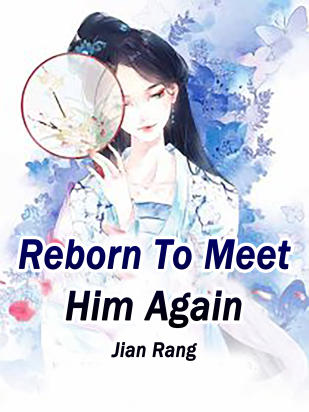 Reborn To Meet Him Again