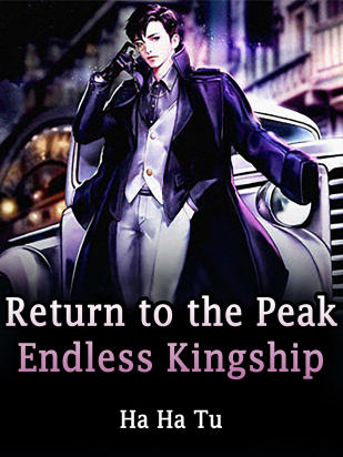 Return to the Peak: Endless Kingship