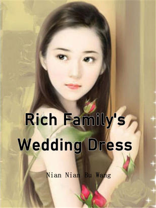 Rich Family's Wedding Dress