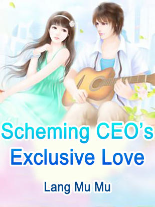 Scheming CEO's Exclusive Love