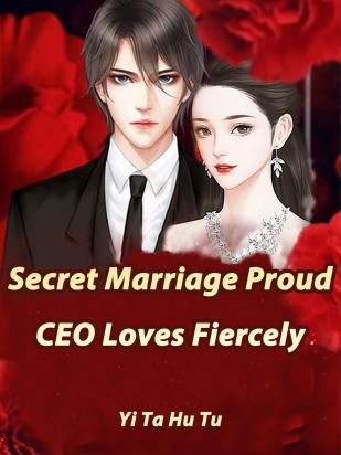 Secret Marriage: Proud CEO Loves Fiercely