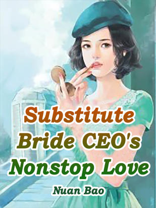 Substitute Bride: CEO's Nonstop Love